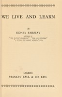 view We live and learn / by Sidney Fairway.