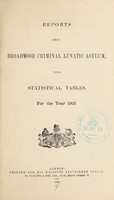 view Reports upon Broadmoor Criminal Lunatic Asylum, with statistical tables, for the year 1901.