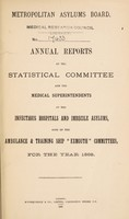 """view Annual reports of the statistical committee and the medical superintendents of the infectious hospitals and imbecile asylums, also of the ambulance & training ship """"Exmouth"""" committees, for the year 1888 / Metropolitan Asylums Board."""