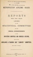 """view Reports for the year 1889 of the statistical committee and the medical superintendents of the infectious hospitals and imbecile asylums, also of the ambulance & training ship """"Exmouth"""" committees (4th year of issue) / Metropolitan Asylums Board."""
