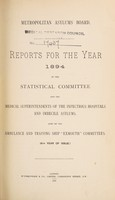 """view Reports for the year 1894 of the statistical committee and the medical superintendents of the infectious hospitals and imbecile asylums, also of the ambulance and training ship """"Exmouth"""" committees (9th year of issue) / Metropolitan Asylums Board."""