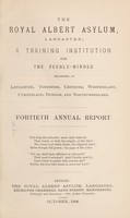 view The Royal Albert Asylum, Lancaster : a training institution for the feeble-minded belonging to Lancashire, Yorkshire, Cheshire, Westmorland, Cumberland, Durham and Northumberland fortieth annual report.