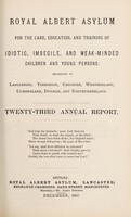 view Royal Albert Asylum for the care, education, and training of idiotic, imbecile, and weak-minded children and young persons, belonging to Lancashire, Yorkshire, Cheshire, Westmorland, Cumberland, Durham and Northumberland : twenty-third annual report.