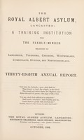 view The Royal Albert Asylum, Lancaster : a training institution for the feeble-minded belonging to Lancashire, Yorkshire, Cheshire, Westmorland, Cumberland, Durham and Northumberland thirty-eighth annual report.
