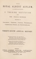 view The Royal Albert Asylum, Lancaster : a training institution for the feeble-minded belonging to Lancashire, Yorkshire, Cheshire, Westmorland, Cumberland, Durham and Northumberland thirty-sixth annual report.