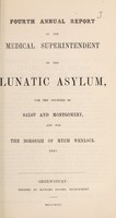 view Fourth annual report of the medical superintendent of the lunatic asylum, for the counties of Salop and Montgomery, and for the borough of Much Wenlock, 1848 / [Salop and Montgomeryshire Counties Lunatic Asylum].