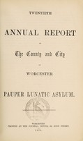 view Twentieth annual report of the county and city of Worcester Pauper Lunatic Asylum.