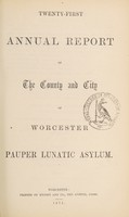 view Twenty-first annual report of the county and city of Worcester Pauper Lunatic Asylum.