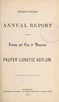 view Twenty-fourth annual report of the county and city of Worcester Pauper Lunatic Asylum.