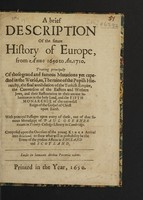 view A brief description of the future history of Europe, from anno 1650 to an. 1710. Treating principally of those grand ... mutations yet expected in the world, as, the ruin of the Popish hierarchy, the final annihilation of the Turkish Empire, the conversion of the ... Jews, and their restauration to ... the Holy Land, and the Fifth Monarchy of the universal reign of the Gospel of Christ upon earth. With principal passages, upon every of these / out of that famous manuscript of Paul Grebner ... in Cambridge. Composed upon the occasion of the young King's arrival into Scotland.