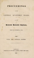 view Proceedings of the General Quarterly Board of the Lincoln Lunatic Asylum, held on October 13, 1830. With the official papers.