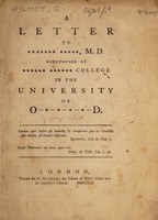 view A letter to ******* ***** [William Lewis], M.D. heretofore of ****** ****** [Christ Church] College in the University of O-*-*-*-*-d [Oxford] / [George Wilmot].