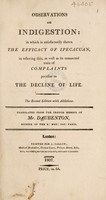 view Observations on indigestion: in which is satisfactorily shewn the efficacy of ipecacuan, in relieving this, as well as its connected train of complaints peculiar to the decline of life / [M. Daubenton (Louis-Jean-Marie)].