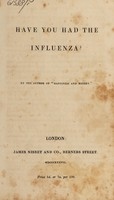 """view Have you had the influenza? / By the author of """"Happiness and misery."""""""