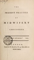 view The present practice of midwifery considered.