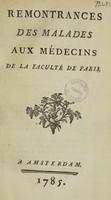 view Remontrances des malades aux médecins de la Faculté de Paris / [Anon].