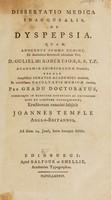 view Dissertatio medica inauguralis, de dyspepsia / [John Temple].