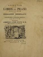 view Affectum in libris et praxi rarissimum ab Hermanno Boerhaave in Nosocomio Lugduno-Batavo sanatum / descripsit C.A. Koch.