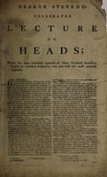 view George Stevens's celebrated lecture on heads : which has been exhibited upwards of three hundred successive nights to crowded audiences, and met with the most universal applause.