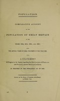 view Population. Comparative account of the population of Great Britain in the years 1801, 1811, 1821, and 1831; with the annual value of real property in the year 1815: also a statement of progress in the inquiry regarding the occupations of families and persons, and the duration of life. As required by the Population act of 1830 / [Ordered by the House of Commons, to be printed, 19 October 1831.