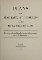 view Plans des hôpitaux et hospices civils de la ville de Paris / levés par ordre du Conseil général d'administration de ces établissemens.