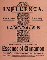 view Influenza : the finest remedy: Langdale's concentrated medicinal essence of cinnamon. Specially recommended for children / [E.F. Langdale].