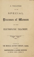 view A treatise on the special diseases of women and their electropathic treatment / The Medical Battery Company Limited.