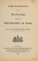 view Abridgments of the specifications relating to preservation of food / printed by order of the Commissioners of Patents.