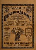 view Goodall's household almanac for 1884 : containing valuable information, reliable weather tables, and an excellent guide to domestic cookery a key to household treasures help you can always rely upon / Goodall, Backhouse & Co.