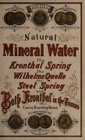 view Natural mineral water : the Kronthal spring, the Wilhelms Quelle, the Steel spring and Bath Kronthal in the Taunus : casino, boarding-house.