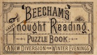 view Beecham's happy thought reading puzzle book : a new diversion for Winter evenings / Thomas Beecham.