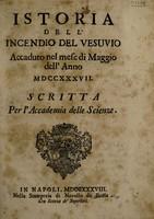 view Istoria dell'incendio del Vesuvio, accaduto nel mese di Maggio del' anno MDCCXXXVII. Scritta per l'Accademia delle scienze / [By F.S].