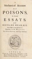 view A mechanical account of poisons in several essays / By Richard Mead.