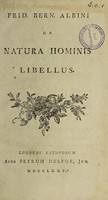 view De natura hominis libellus / Accedit Supellex anatomica Bern. Siegfr. Albini.