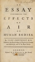 view An essay concerning the effects of air on human bodies / By John Arbuthnot.