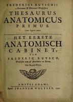 view Thesaurus anatomicus primus [-decimus] .... Het eerste [-tiende] anatomisch cabinet / [Frederik Ruysch].