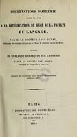 view Observations d'aphémie pour servir a ̀la détermination du siège de la faculté de langage / par Ange Duval ; suivie de quelques remarques sur l'aphémie par Paul Broca.