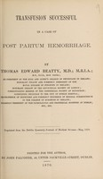 view Transfusion successful in a case of post partum hemorrhage / by Thomas Edward Beatty.