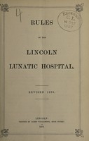 view Rules of the Lincoln Lunatic Hospital : revised 1876.