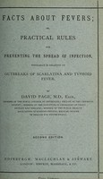view Facts about fevers, or, Practical rules for preventing the spread of indection : especially in relation to outbreaks of scarlatina and typhoid fever / by David Page.