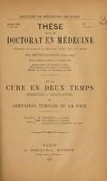 view De la cure en deux temps (exérése--anaplastie) de certaines tumeurs de la face ... / par Metaxas-Zani (Gérasime).
