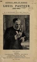 view Louis Pasteur (1822-1895) / by E.J. McWeeney.