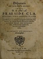 view Disputatio de subiecto morbi : in qua ... praeside ... Andrea Planero ... / respondebit, M. Iacobus Zvvinggerus.
