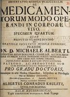 view Dissertatio medica inauguralis de medicamentorum modo operandi in corpore vivo, specimen quartum ... / submittet Albertus Conradus Kaulitz.