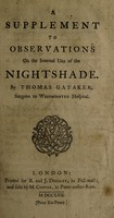 view A supplement to Observations on the internal use of the nightshade / [Thomas Gataker].