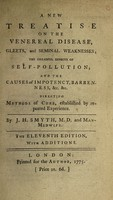view A new treatise on the venereal disease, gleets, and seminal weaknesses; the dreadful effects of self-pollution; and the causes of impotency, barrenness etc. directing methods of cure / [J.H. Smyth].