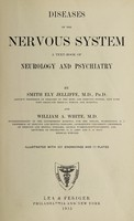 view Diseases of the nervous system : a text-book of neurology and psychiatry / by Smith Ely Jelliffe and William A. White.