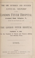 view Report of the London Fever Hospital, Liverpool Road, Islington, for the year ending 31st December 1908.