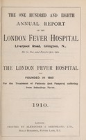 view Report of the London Fever Hospital, Liverpool Road, Islington, for the year ending 31st December 1909.