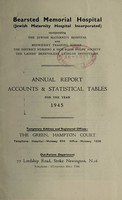 view Annual report accounts & statistical tables : 1945 / Bearsted Memorial Hospital.
